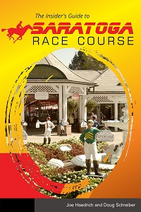 The Insiders Guide to Saratoga Race Course Book